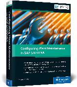 Cover-Bild zu Configuring Plant Maintenance in SAP S/4HANA von Liebstückel, Karl