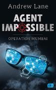 Cover-Bild zu Lane, Andrew: AGENT IMPOSSIBLE - Operation Mumbai