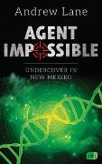 Cover-Bild zu Lane, Andrew: AGENT IMPOSSIBLE - Undercover in New Mexico