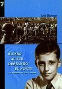 Cover-Bild zu Rumbo al Sur, Deseando el Norte: Un Romance en dos lenguas = Heading South, Looking North von Dorfman, Ariel