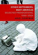 Cover-Bild zu Other Septembers, Many Americas: Selected Provocations, 1980-2004 von Dorfman, Ariel