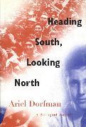 Cover-Bild zu Heading South, Looking North (eBook) von Dorfman, Ariel