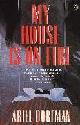Cover-Bild zu My House Is on Fire von Dorfman, Ariel