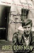 Cover-Bild zu Feeding on Dreams: Confessions of an Unrepentant Exile von Dorfman, Ariel