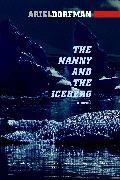 Cover-Bild zu The Nanny and the Iceberg (eBook) von Dorfman, Ariel