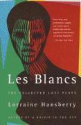 Cover-Bild zu Les Blancs: The Collected Last Plays von Hansberry, Lorraine