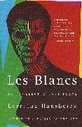 Cover-Bild zu Les Blancs: The Collected Last Plays (eBook) von Hansberry, Lorraine