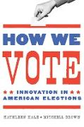 Cover-Bild zu Hale, Kathleen: How We Vote (eBook)