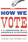 Cover-Bild zu Hale, Kathleen: How We Vote