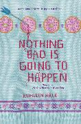 Cover-Bild zu Hale, Kathleen: Nothing Bad Is Going to Happen