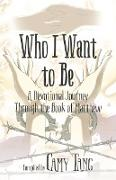Cover-Bild zu Tang, Camy: Who I Want to Be: A Devotional Journey Through the Book of Matthew (eBook)