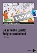 Cover-Bild zu 54 schnelle Spiele für den Religionsunterricht (eBook) von Jebautzke, Kirstin