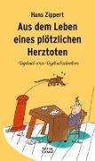 Cover-Bild zu Aus dem Leben eines plötzlichen Herztoten von Zippert, Hans