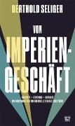 Cover-Bild zu Vom Imperiengeschäft von Seliger, Berthold