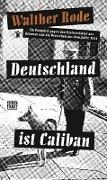 Cover-Bild zu Deutschland ist Caliban von Rode, Walther