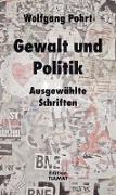 Cover-Bild zu Gewalt und Politik von Pohrt, Wolfgang