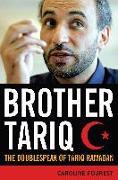 Cover-Bild zu Brother Tariq: The Doublespeak of Tariq Ramadan von Fourest, Caroline
