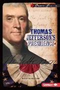 Cover-Bild zu Oachs, Emily Rose: Thomas Jefferson's Presidency