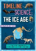 Cover-Bild zu Oachs, Emily Rose: Timeline Science: The Ice Age