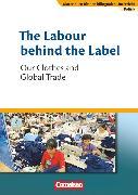 Cover-Bild zu Materialien für den bilingualen Unterricht, CLIL-Modules: Politik, 8./9. Schuljahr, The Labour behind the Label - Our Clothes and Global Trade, Textheft von Droege, Johannes