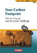 Cover-Bild zu Materialien für den bilingualen Unterricht, CLIL-Modules: Politik, 8./9. Schuljahr, Your Carbon Footprint - Climate Change and the Global Challenge, Textheft von Droege, Johannes