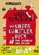 Cover-Bild zu Labor Ateliergemeinschaft: Voll gemütlich. Das Kinder Künstlerbuch vom Wohnen und Bauen