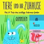 Cover-Bild zu Tiere und ihr Zuhause von Boldt, Claudia (Illustr.)