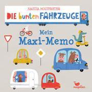 Cover-Bild zu Die bunten Fahrzeuge - Mein Maxi-Memo von Holtfreter, Nastja (Illustr.)