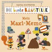Cover-Bild zu Die bunte Baustelle - Mein Maxi-Memo von Holtfreter, Nastja (Illustr.)