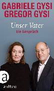 Cover-Bild zu Gysi, Gabriele: Unser Vater (eBook)