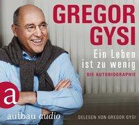 Cover-Bild zu Gysi, Gregor: Ein Leben ist zu wenig
