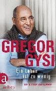Cover-Bild zu Gysi, Gregor: Ein Leben ist zu wenig (eBook)