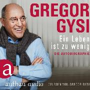 Cover-Bild zu Gysi, Gregor: Ein Leben ist zu wenig - Die Autobiographie (Gekürzt) (Audio Download)