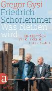 Cover-Bild zu Schorlemmer, Friedrich: Was bleiben wird (eBook)