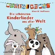 Cover-Bild zu Die schönsten Kinderlieder aus aller Welt