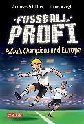 Cover-Bild zu Fußballprofi 4: Fußballprofi - Fußball, Champions und Europa (eBook) von Margil, Irene
