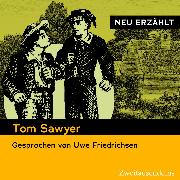Cover-Bild zu Twain, Mark: Tom Sawyer - neu erzählt (Audio Download)