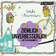 Cover-Bild zu Scheunemann, Frauke: Ziemlich unverbesserlich (Audio Download)