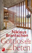 Cover-Bild zu Brantschen, Niklaus: Gottlos beten