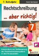 Cover-Bild zu Rechtschreibung ... aber richtig! / Klasse 7 (eBook) von Hartmann, Horst