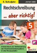 Cover-Bild zu Rechtschreibung ... aber richtig! / Klasse 5 (eBook) von Vatter, Jochen
