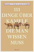 Cover-Bild zu Weiss, Walter M.: 111 Dinge über Kamele, die man wissen muss