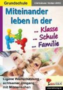 Cover-Bild zu Miteinander leben in der Klasse, Schule & Familie (eBook) von Vatter-Wittl, Christiane