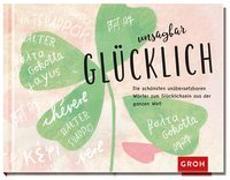 Cover-Bild zu Unsagbar glücklich von Groh Redaktionsteam (Hrsg.)