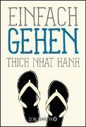 Cover-Bild zu Einfach gehen von Thich Nhat Hanh