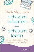 Cover-Bild zu achtsam arbeiten achtsam leben von Thich Nhat Hanh