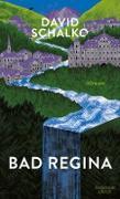 Cover-Bild zu Schalko, David: Bad Regina (eBook)