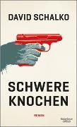 Cover-Bild zu Schalko, David: Schwere Knochen