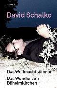 Cover-Bild zu Schalko, David: Das Weihnachtsdinner. Das Wunder von Böheimkirchen (eBook)