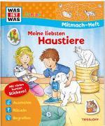 Cover-Bild zu WAS IST WAS Junior Mitmach-Heft Meine liebsten Haustiere von Marti, Tatjana